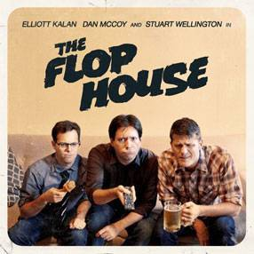Between the Balloons: THE FLOP HOUSE